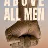 Review:  ABOVE ALL MEN (Eric Shonkwiler)